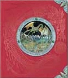Dragonology : The Complete Book of Dragons, Hardback Book