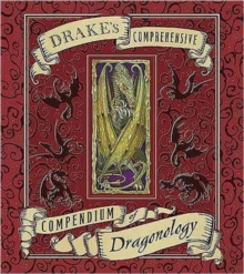 Dr Drake's Comprehensive : Compendium of Dragonology, Hardback