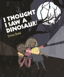 I Thought I Saw a Dinosaur!, Paperback