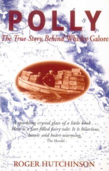 Polly : the True Story Behind Whisky Galore, Paperback