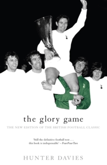 The Glory Game : The New Edition of the British Football Classic, Paperback Book