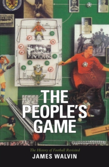 The People's Game : History of Football Revisited, Paperback
