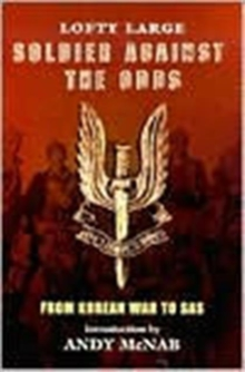 Soldier Against the Odds : From Infantry to SAS, Paperback