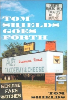 Tom Shields Goes Forth, Paperback