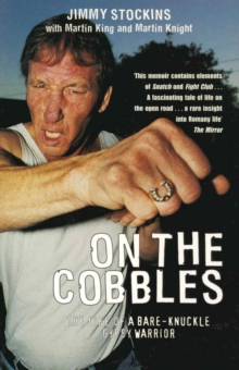 On the Cobbles : Jimmy Stockin: The Life of a Bare Knuckled Gypsy Warrior, Paperback Book