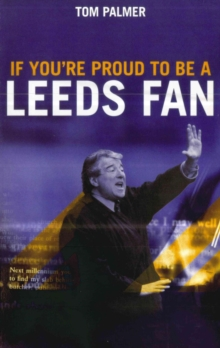 If You're Proud to be a Leeds Fan, Paperback