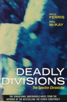Deadly Divisions : The Spectre Chronicles, Paperback