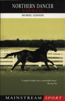 Northern Dancer : The Legend and His Legacy, Paperback