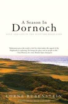 A Season in Dornoch : Golf and Life in the Scottish Highlands, Paperback