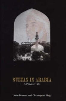 Sultan in Arabia : A Private Life, Hardback Book