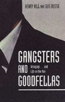 Gangsters and Goodfellas : Wiseguys...and Life on the Run, Paperback Book