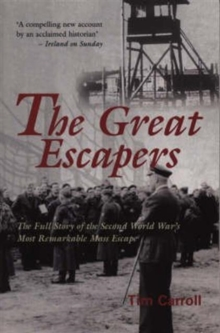The Great Escapers : The Full Story of the Second World War's Most Remarkable Mass Escape, Paperback