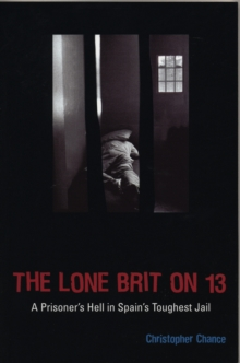 The Lone Brit on 13 : A Prisoner's Hell in Spain's Toughest Jail, Paperback