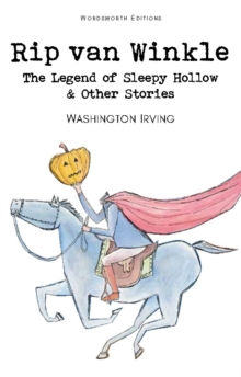 Rip Van Winkle, the Legend of Sleepy Hollow and Other Stories, Paperback