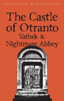 The Castle of Otranto/nightmare Abbey/Vathek, Paperback