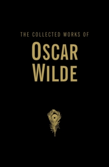 The Collected Works of Oscar Wilde, Hardback