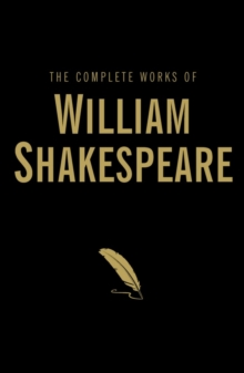The Complete Works of William Shakespeare, Hardback