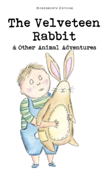 The Velveteen Rabbit & Other Animal Adventures, Paperback