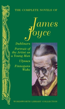 The Complete Novels of James Joyce, Hardback