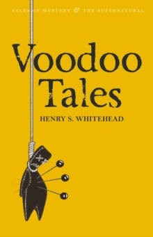 Voodoo Tales : The Ghost Stories of Henry S. Whitehead, Paperback