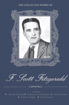 The Collected Works of F. Scott Fitzgerald, Hardback