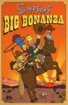 "The ""Simpsons"" : Simpsons Comics Big Bonanza, Paperback"