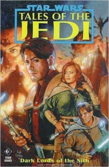 Star Wars : Tales of the Jedi - Dark Lords of the Sith, Paperback