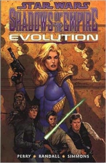 Star Wars : Shadows of the Empire - Evolution, Paperback