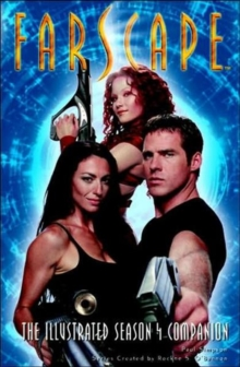 Farscape : The Illustrated Season 4 Companion, Paperback Book