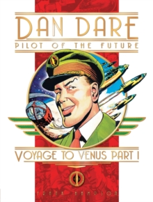 Classic Dan Dare : Voyage to Venus Part 1, Hardback Book