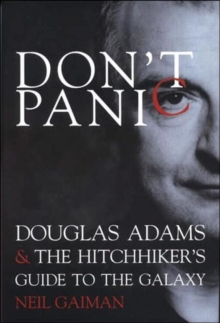 "Don't Panic : Douglas Adams and the ""Hitch-hiker's Guide to the Galaxy"", Hardback Book"