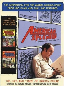 American Splendor : The Life and Times of Harvey Pekar - Stories, Paperback Book