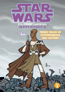 Star Wars - Clone Wars Adventures : v. 2, Paperback
