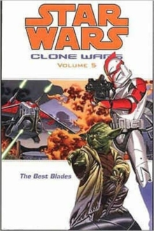Star Wars - The Clone Wars : Best Blades, Paperback Book