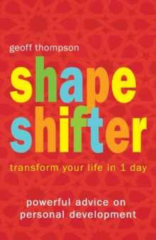 Shape Shifter : Transform Your Life in 1 Day, Paperback
