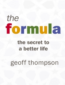 The Formula : The Secret to a Better Life, Paperback