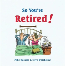 So You're Retired, Hardback