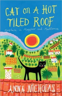 Cat on a Hot Tiled Roof : Mayhem in Mayfair and Mallorca, Paperback