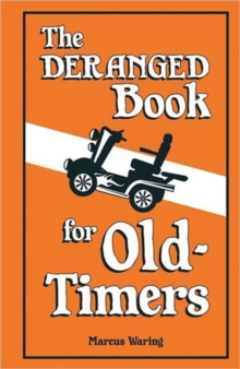 The Deranged Book for Old Timers, Hardback