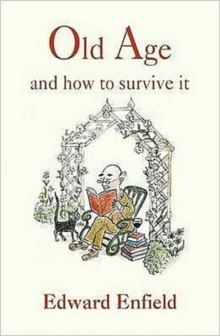 Old Age and How to Survive it, Hardback