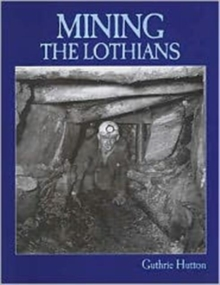 Mining the Lothians, Paperback Book
