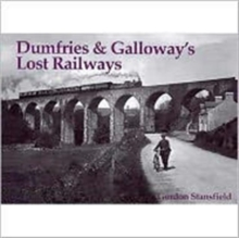 Dumfries and Galloway's Lost Railways, Paperback