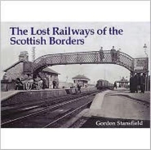 Lost Railways of the Scottish Borders, Paperback