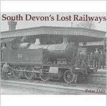 South Devon's Lost Railways, Paperback