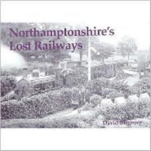 Northamptonshire's Lost Railways, Paperback