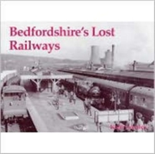 Bedfordshire's Lost Railways, Paperback