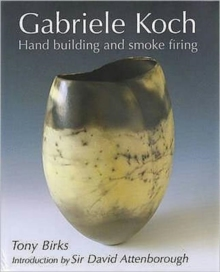Gabriele Koch - Hand Building and Smoke Firing, Hardback Book