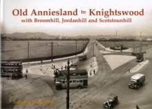 Old Anniesland to Knightswood : with Broomhill, Jordanhill and Scotstounhill, Paperback