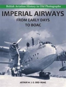 Imperial Airways - From Early Days to BOAC, Paperback