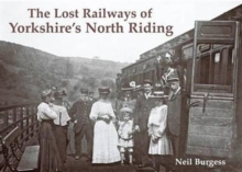 The Lost Railways of Yorkshire's North Riding, Paperback